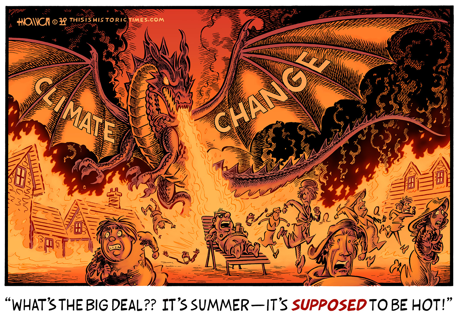 Dragon representing climate change burns down a medieval village while some idiot reclining on a lawn chair pretends it's perfectly normal.